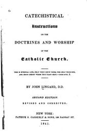 Catechistical instructions on the doctrines and worship of the Catholic Church ...