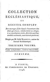 Collection ecclésiastique; ou, Recueil complet des ouvrages faits depuis l'ouverture des états-généraux, relativement au clergé, dirigée par l'abeé Barruel [and M.N.S. Guillon].