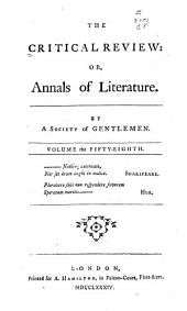 The Critical Review, Or, Annals of Literature: Volume 58