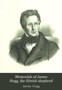 Memorials of James Hogg  the Ettrick Shepherd PDF