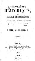 Bibliotheque Historique  Ou Recueil de Mat  eriaux Pour Servir a L histoire Du Temps     PDF
