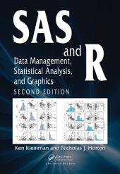 SAS and R: Data Management, Statistical Analysis, and Graphics, Second Edition, Edition 2