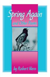 Spring Again: And Other Poems