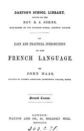 Easy and practical introduction to the French language (founded on dr. Ahn's Practical method of learning French). 2nd course