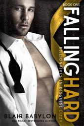 Falling Hard (Billionaires in Disguise: Lizzy #1): Contemporary Romance Novel