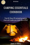 Camping Essentials Cookbook: Fast and Easy 25 Camping Recipes List That Will Make