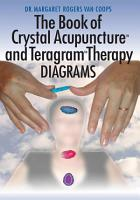 The Book of Crystal Acupuncture and Teragram Therapy Diagrams PDF