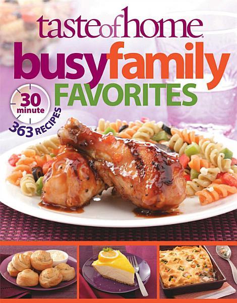 Taste of Home: Busy Family Favorites