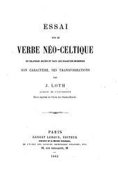 Essai sur le verbe néo-celtique en irlandais ancien et dans les dialectes modernes: son caractère, ses transformations
