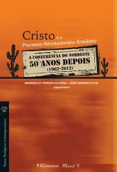 Cristo e o Processo Revolucionário Brasileiro