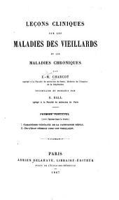 Leçons cliniques sur les maladies des vieillards et les maladies chroniques: Volume1