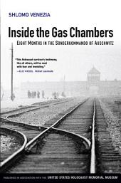 Inside the Gas Chambers: Eight Months in the Sonderkommando of Auschwitz