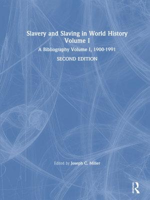 Slavery and Slaving in World History  A Bibliography  1900 91  v  1 PDF