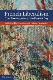 French Liberalism from Montesquieu to the Present Day