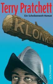 Klonk!: Ein Scheibenwelt-Roman