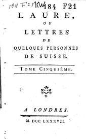Laure, ou Lettres de quelques personnes de Suisse: Volume4