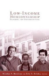 Low-Income Homeownership: Examining the Unexamined Goal