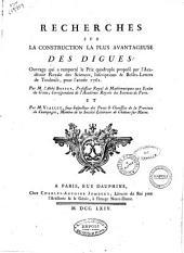 Recherches sur la construction la plus avantageuse des digues: ouvrage qui a remporté le Prix quadruple proposé par l'Académie Royale des Sciences, Inscriptions & Belles-lettres de Toulouse, pour l'année 1762. Par_M. l'abbé Bossut ... et par M. Viallet ..