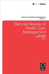 Biennial Review of Health Care Management