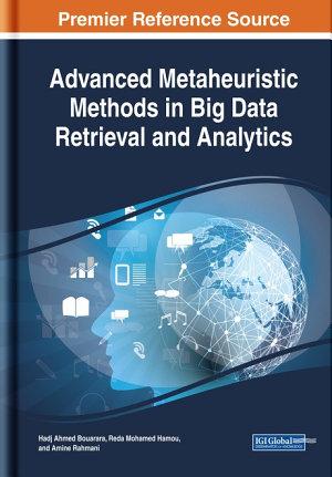 Advanced Metaheuristic Methods in Big Data Retrieval and Analytics PDF