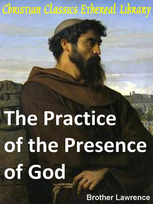 The Practice of the Presence of God  The Best Rule of Holy Life PDF