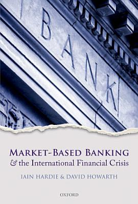 Market Based Banking and the International Financial Crisis PDF