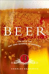Beer: Tap into the Art and Science of Brewing, Edition 3