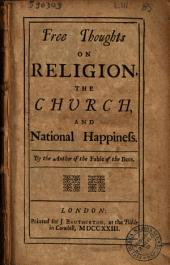 Free Thoughts on Religion, the Church, and National Happiness, by the Author of The Fable of the Bees