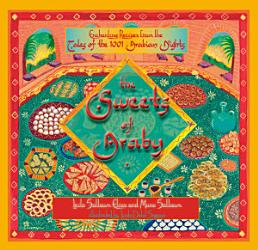The Sweets Of Araby Enchanting Recipes From The Tales Of The 1001 Arabian Nights Book PDF