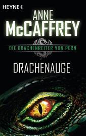 Drachenauge: Die Drachenreiter von Pern, Band 14 - Roman