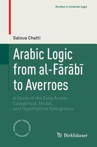 Arabic Logic from al F  r  b   to Averroes PDF