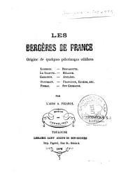 Les bergères de France: origine de quelques pélerinages célèbres
