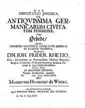 Disp. iur. de antiquissima Germanicarum civitatum pensione, vulgo Orbede