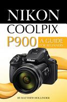 Nikon Coolpix P900  A Guide for Beginners PDF