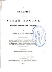 A Treatise on the Steam Engine: Historical, Practical, and Descriptive