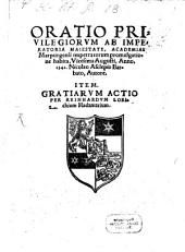 Oratio, in promulgatione privilegiorum ab Imperatoria Majestate Academiae Marburgensi impetratorum habita
