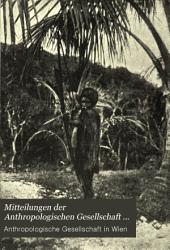 Mitteilungen der Anthropologischen Gesellschaft in Wien: Bände 37-38