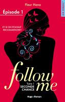 Follow me   tome 1 Seconde chance Episode 1 PDF