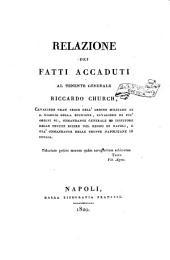 Relazione dei fatti accaduti al tenente generale R. Church ... comandante generale ... delle truppe estere nel regno di Napoli ...
