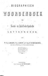 Biographisch woordenboek der Noord- en Zuid-Nederlandsche letterkunde
