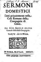 Sermoni Domestici: Detti privatamente nelle Case Romane della Compagnia di Giesù, Volume 2