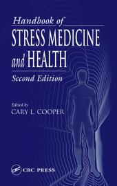 Handbook of Stress Medicine and Health, Second Edition: Edition 2