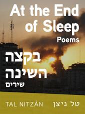 At the End of Sleep: Poems (Bilingual Edition)