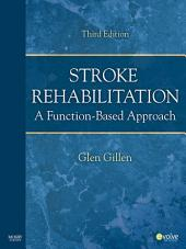 Stroke Rehabilitation - E-Book: A Function-Based Approach, Edition 3