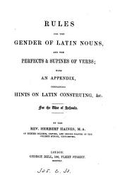 Rules for the gender of Latin nouns, and the perfects and supines of verbs