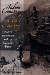 Indian Country, God's Country: Native Americans And The National Parks
