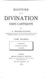 Histoire de la divination dans l'antiquité: Volume1