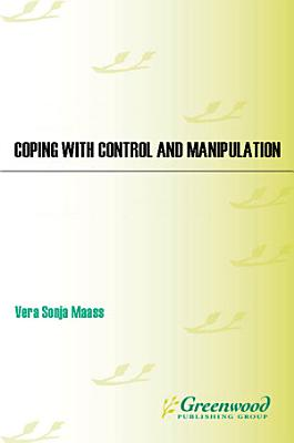 Coping with Control and Manipulation  Making the Difference Between Being a Target and Becoming a Victim