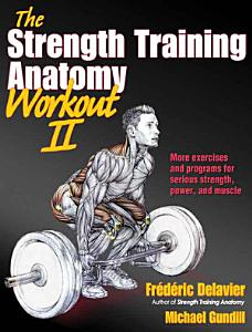The Strength Training Anatomy Workout II Book