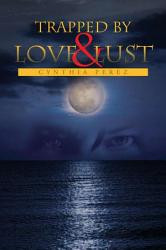 Trapped By Love And Lust Book PDF